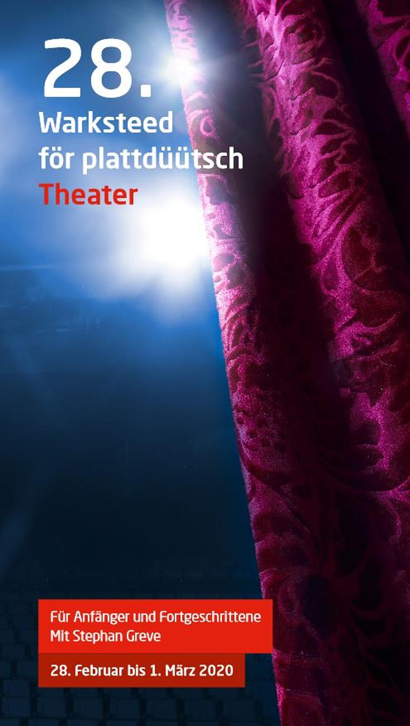 28. Warksteed för plattdüütsch Theater